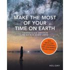 Make the most of your time on earth / Holiday